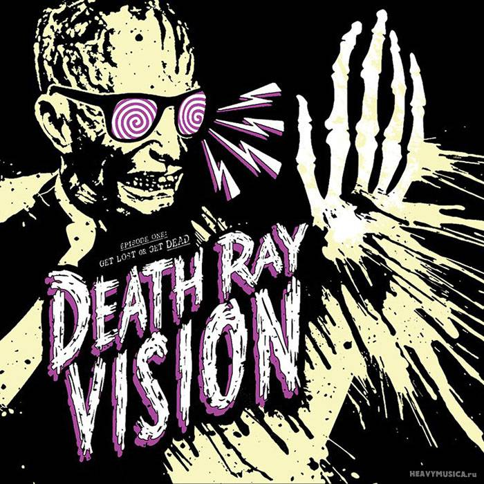 1302253917_death-ray-vision-get-lost-or-get-dead-2011