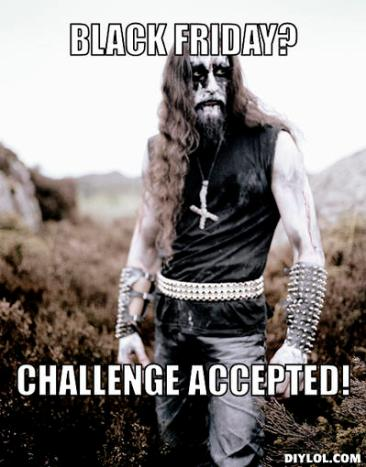 black-metal-meme-generator-black-friday-challenge-accepted-091913