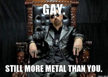 gay-still-more-metal-than-you