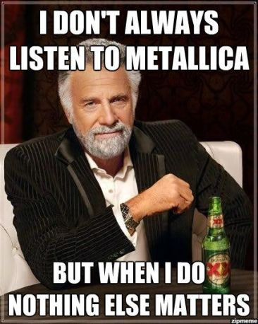 i-dont-always-listen-to-metallica