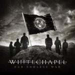 Whitechapel-OurEndlessWar