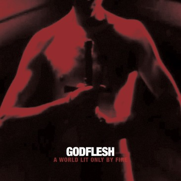 Godflesh-A-World-Lit-Only-By-Fire-01