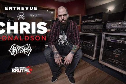 Entrevue avec le musicien et producteur Chris Donaldson deCRYPTOPSY
