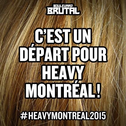 Le #heavymontreal2015 c'estaujourd'hui!