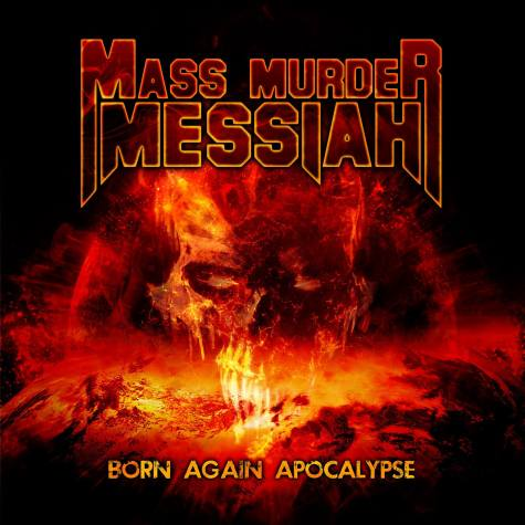 MassMurderMessiah-BornAgainApocalypse_1