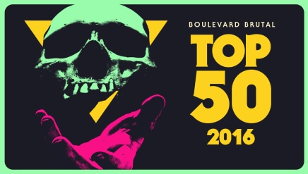 L'ultime TOP 50 metal 2016 de Boulevard Brutal