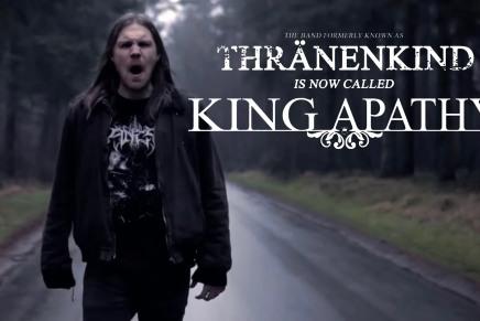 THRÄNENKIND est maintenant KING APATHY pis le nouveau stock estdébile