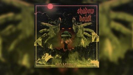 Shadow of Doubt me donne mon fix dehardcore