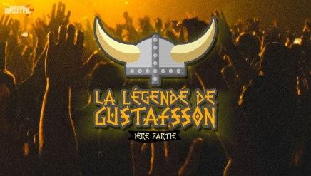 La légende de Gustafsson – 1èrepartie