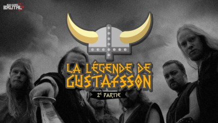 La légende de Gustafsson – 2epartie