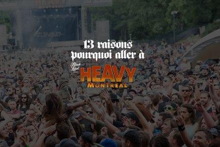 13 raisons pourquoi aller à HeavyMontréal