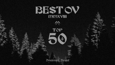 Le TOP 50 2018 de BoulevardBrutal